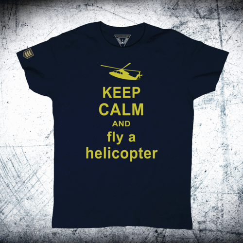 KEEP CALM AND FLY AND HELICOPTER T-Shirt
