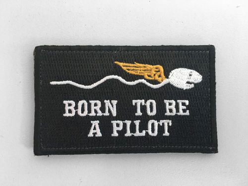 BORN TO BE A PILOT Patch